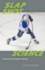 Slap Shot Science : A Curious Fan's Guide to Hockey - Book