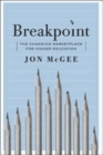 Breakpoint : The Changing Marketplace for Higher Education - Book