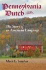 Pennsylvania Dutch : The Story of an American Language - Book