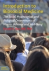 Introduction to Biosocial Medicine : The Social, Psychological, and Biological Determinants of Human Behavior and Well-Being - Book