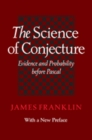 The Science of Conjecture : Evidence and Probability before Pascal - Book