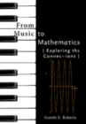 From Music to Mathematics : Exploring the Connections - Book