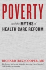 Poverty and the Myths of Health Care Reform - Book