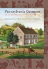 Pennsylvania Germans : An Interpretive Encyclopedia - Book