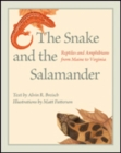 The Snake and the Salamander : Reptiles and Amphibians from Maine to Virginia - Book