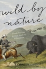 Wild by Nature : North American Animals Confront Colonization - Book