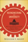 Reengineering the University : How to Be Mission Centered, Market Smart, and Margin Conscious - Book