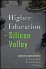 Higher Education and Silicon Valley : Connected but Conflicted - Book
