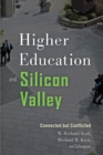 Higher Education and Silicon Valley : Connected but Conflicted - eBook
