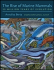 The Rise of Marine Mammals : 50 Million Years of Evolution - Book