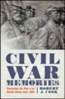 Civil War Memories : Contesting the Past in the United States since 1865 - Book