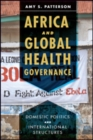 Africa and Global Health Governance : Domestic Politics and International Structures - Book