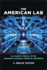 The American Lab : An Insider's History of the Lawrence Livermore National Laboratory - Book