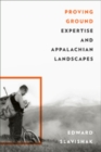 Proving Ground : Expertise and Appalachian Landscapes - Book
