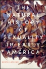The Natural History of Sexuality in Early America - Book