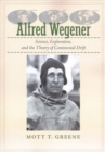 Alfred Wegener : Science, Exploration, and the Theory of Continental Drift - Book