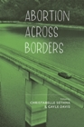Abortion across Borders : Transnational Travel and Access to Abortion Services - Book
