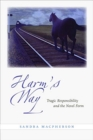 Harm's Way : Tragic Responsibility and the Novel Form - Book
