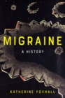 Migraine : A History - Book