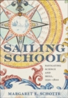 Sailing School : Navigating Science and Skill, 1550-1800 - Book