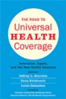 The Road to Universal Health Coverage : Innovation, Equity, and the New Health Economy - Book