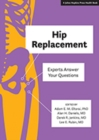 Hip Replacement : Experts Answer Your Questions - Book