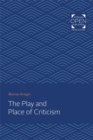 The Play and Place of Criticism - Book