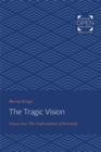The Tragic Vision : The Confrontation of Extremity Volume 1 - Book
