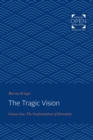 The Tragic Vision : The Confrontation of Extremity - eBook