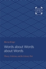 Words about Words about Words : Theory, Criticism, and the Literary Text - Book