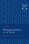 Words about Words about Words : Theory, Criticism, and the Literary Text - eBook