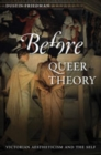 Before Queer Theory : Victorian Aestheticism and the Self - Book