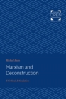Marxism and Deconstruction :  A Critical Articulation - eBook