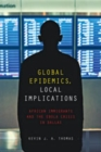 Global Epidemics, Local Implications : African Immigrants and the Ebola Crisis in Dallas - Book