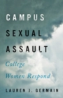 Campus Sexual Assault : College Women Respond - Book