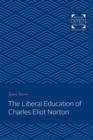 The Liberal Education of Charles Eliot Norton - Book