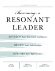 Becoming a Resonant Leader : Develop Your Emotional Intelligence, Renew Your Relationships, Sustain Your Effectiveness - eBook