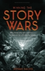 Winning the Story Wars : Why Those Who Tell (and Live) the Best Stories Will Rule the Future - eBook