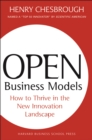 Open Business Models : How To Thrive In The New Innovation Landscape - eBook