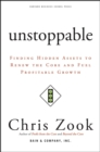 Unstoppable : Finding Hidden Assets to Renew the Core and Fuel Profitable Growth - eBook