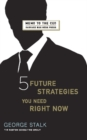 Five Future Strategies You Need Right Now - eBook