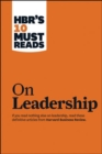 "HBR's 10 Must Reads on Leadership (with featured article ""What Makes an Effective Executive,"" by Peter F. Drucker) - Book"
