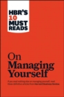 "HBR's 10 Must Reads on Managing Yourself (with bonus article ""How Will You Measure Your Life?"" by Clayton M. Christensen) - Book"