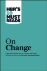 "HBR's 10 Must Reads on Change Management (including featured article ""Leading Change,"" by John P. Kotter) - Book"
