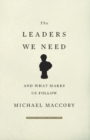 The Leaders We Need : And What Makes Us Follow - eBook
