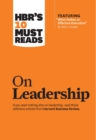 "HBR's 10 Must Reads on Leadership (with featured article ""What Makes an Effective Executive,"" by Peter F. Drucker) - eBook"