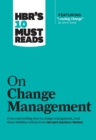 "HBR's 10 Must Reads on Change Management (including featured article ""Leading Change,"" by John P. Kotter) - eBook"