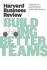 Harvard Business Review on Building Better Teams - eBook