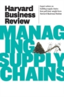 Harvard Business Review on Managing Supply Chains - eBook