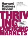 Harvard Business Review on Thriving in Emerging Markets - eBook